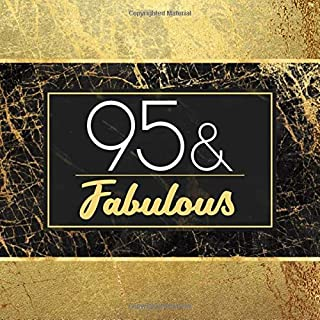 95 & Fabulous: Guest Book For 95th Birthday Party - Keepsake Memory Book For Party Guests to Leave Signatures, Notes and Wishes in - 95 Years Old and Fabulous - Stylish Black and Gold Marble Cover