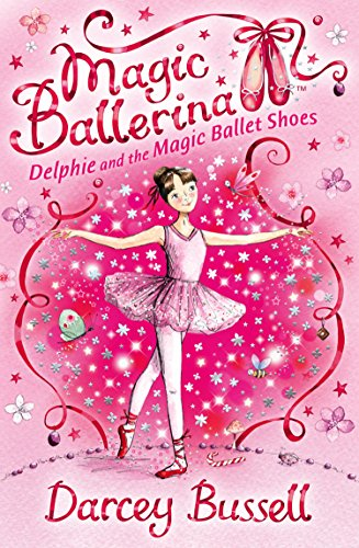 Delphie and the Magic Ballet Shoes (Magic Ballerina, Book 1) by [Darcey Bussell]