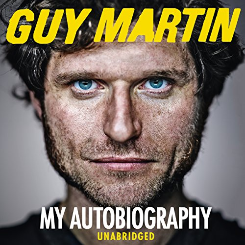 Guy Martin: My Autobiography audiobook cover art
