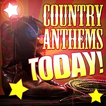 Country Anthems Today!