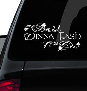 Custom Window Car Decal - Dinna Fash - Dinna Fash Vinyl - Dinna Fash Decal - Unique - Outlander Inspired - Sassenach - Gifts - Fancy - Have a Nice Day - Funny (12
