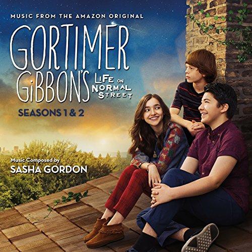 Gortimer Gibbon's Life On Normal Street: Seasons 1 & 2 (Music From The Amazon Original)