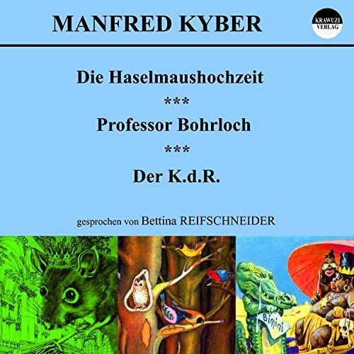 Die Haselmaushochzeit / Professor Bohrloch / Der K.d.R. Titelbild