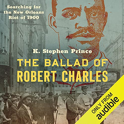 The Ballad of Robert Charles Audiobook By K. Stephen Prince cover art