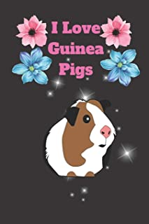 I Love Guinea Pigs: Funny pig lover, and owner Blank Lined Journal, Notebook, Ruled, Writing Book,