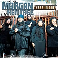 Three In One by Morgan Heritage Family (2003-04-29)