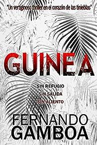 GUINEA: Un vertiginoso thriller en el corazón de las tinieblas par Fernando Gamboa