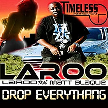 Drop Everything (feat. Matt Blaque) - Single