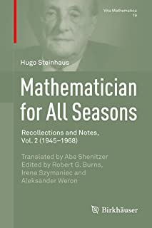 Mathematician for All Seasons: Recollections and Notes, Vol. 2 (1945–1968) (Vita Mathematica Book 19)