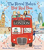 The Royal Baby's Big Red Bus Tour of London (Royal Baby 4) (English Edition) - Format Kindle - 8,85 €