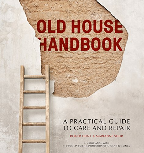 Old House Handbook: A Practical Guide to Care and Repair