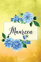 Maureen Journal: Blue Dahlia Flowers Personalized Name Journal/Notebook/Diary - Lined 6 x 9-inch size with 120 pages