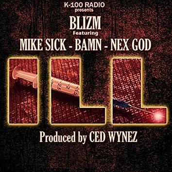Ill (feat. Mike Sick, Bamn & Nex God)