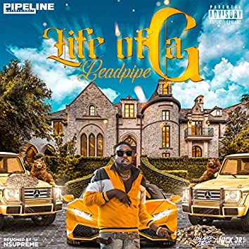 Life Of A G (feat. Leadpipe)