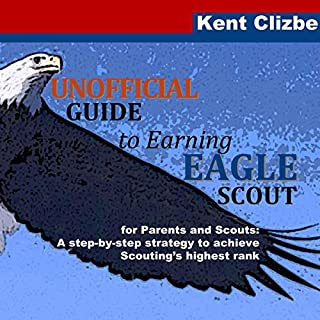 Unofficial Guide to Earning Eagle Scout: For Parents and Scouts audiobook cover art