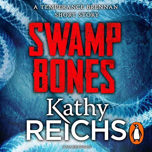 Swamp Bones: A Temperance Brennan Short Story cover art