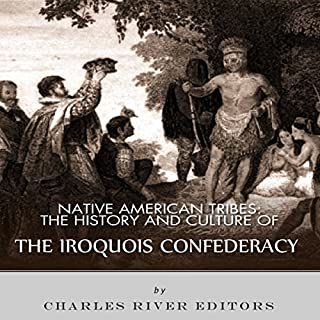 Native American Tribes: The History and Culture of the Iroquois Confederacy cover art