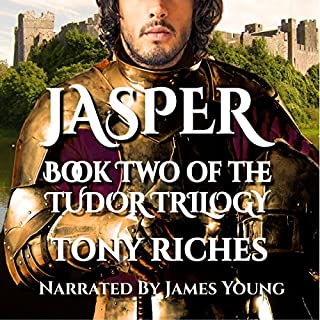 Jasper     The Tudor Trilogy, Volume 2              Written by:                                                                                                                                 Tony Riches                               Narrated by:                                                                                                                                 James Young                      Length: 9 hrs and 46 mins     1 rating     Overall 5.0