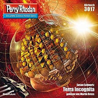 Terra Incognita     Perry Rhodan 3017              Autor:                                                                                                                                 Susan Schwartz                               Sprecher:                                                                                                                                 Martin Bross                      Spieldauer: 3 Std. und 17 Min.     1 Bewertung     Gesamt 5,0