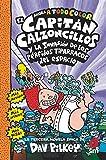 El Capitán Calzoncillos y los pérfidos tiparracos del espacio: 3 (El Capita´n Calzoncillos a todo color)