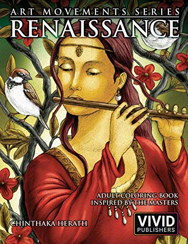Renaissance: Adult Coloring Book inspired by the Master Painters of the Renaissance Art Movement...