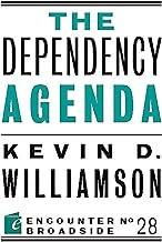 The Dependency Agenda (Encounter Broadsides Book 28) (English Edition)