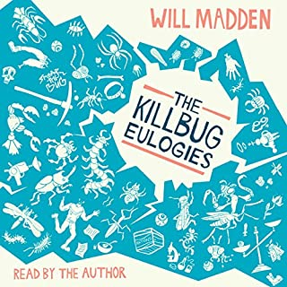 The Killbug Eulogies                   By:                                                                                                                                 Will Madden                               Narrated by:                                                                                                                                 Will Madden                      Length: 6 hrs and 19 mins     11 ratings     Overall 4.1