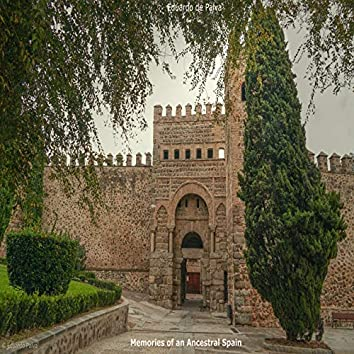 Memories of an Ancestral Spain