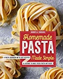 Homemade Pasta Made Simple: A Pasta Cookbook with Easy Recipes & Lessons to Make Fresh Pasta Any...