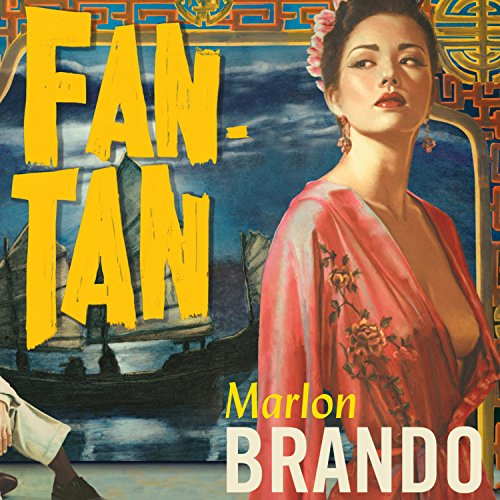Fan-Tan                   By:                                                                                                                                 Marlon Brando,                                                                                        Donald Cammell                               Narrated by:                                                                                                                                 Simon Vance                      Length: 8 hrs and 15 mins     20 ratings     Overall 3.3