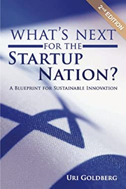 What's Next for the Startup Nation?: A Blueprint for Sustainable Innovation (Second Edition)