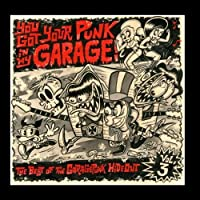 You Got Your Punk in My Garage - The Best of the GaragePunk Hideout, Vol. 3 by Various Artists