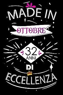 Made In Ottobre 32 Anni Di Eccellenza: Idee regalo uomo, Compleanno idee regalo 32 anni Libro compleanno per Uomo e Donna,...