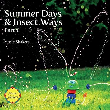 Summer Days & Insect Ways, Pt. 1