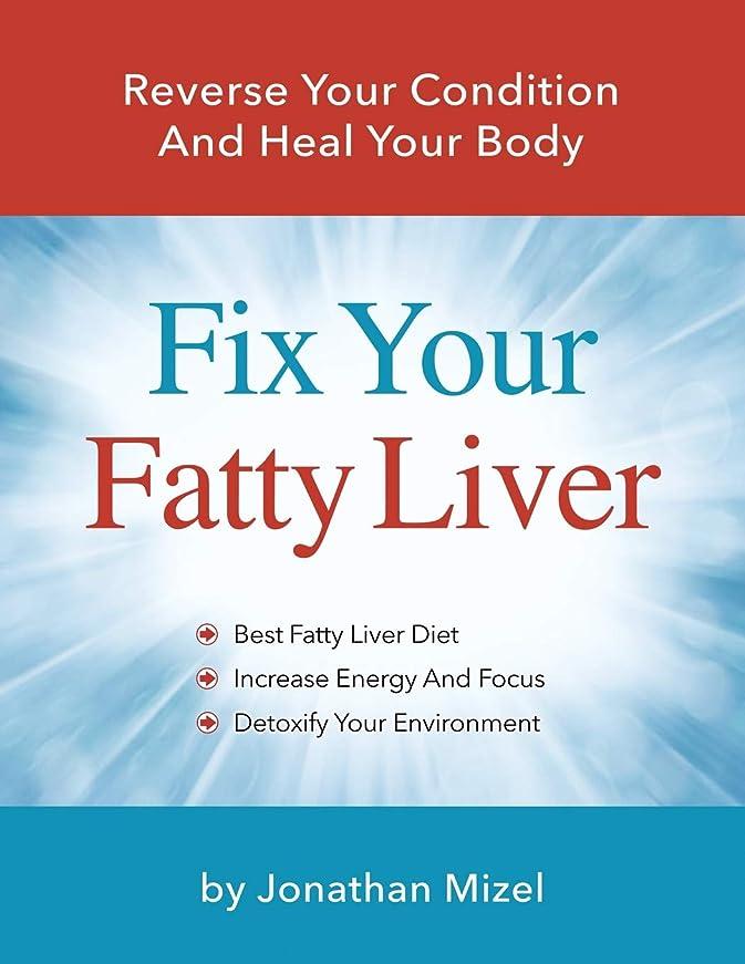 卵手当前兆Fix Your Fatty Liver: Reverse Your Condition And Heal Your Body