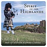 Spirit Of The Highlands - Best Of Scottish Bagpipes & Drums