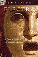 Euripides' Electra: A Commentary (Oklahoma Series in Classical Culture Series) by Hanna M. Roisman C. A. E. Luschnig(2011-01-15)