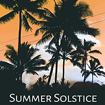 Summer Solstice - The Best Chill Out Vibes, Summer Chill, Beach Party, Holidays Music, Summer Solstice, Relaxing Music