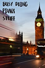 Busy Doing Pianos Stuff: Big Ben In Downtown City London With Blurred Red Bus Transportation System Commuting in England Long-Exposure Road Blank Lined Notebook Journal Gift Idea