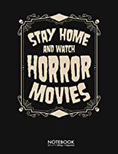 Stay Home And Watch Horror Movies Halloween Journal Notebook: Funny Vintage Horror Movie Halloween Gift 100 Page College R...
