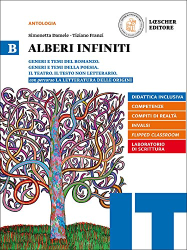 Alberi infiniti. Per le Scuole superiori. Romanzo-Origini (Vol. B)