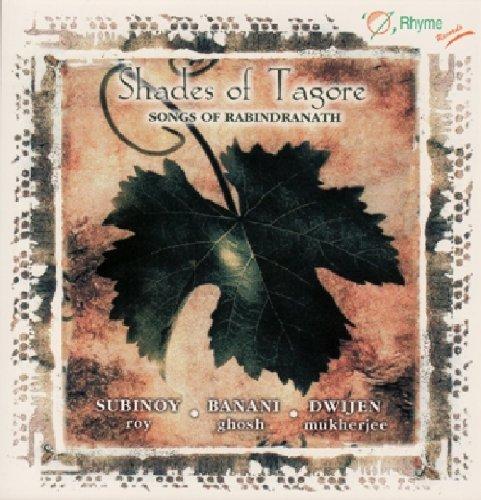 Shade of Tagore , Songs of Rabindranath
