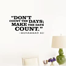 Smoothdecals Wall Sticker Quote Don't Count The Days; Make The Days Count. - Muhammad Ali Vinyl Wall Decal Inspirational Motivational for Bedroom Living Room