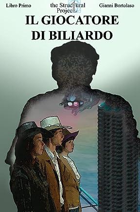 Il giocatore di biliardo (The structural project Vol. 1)
