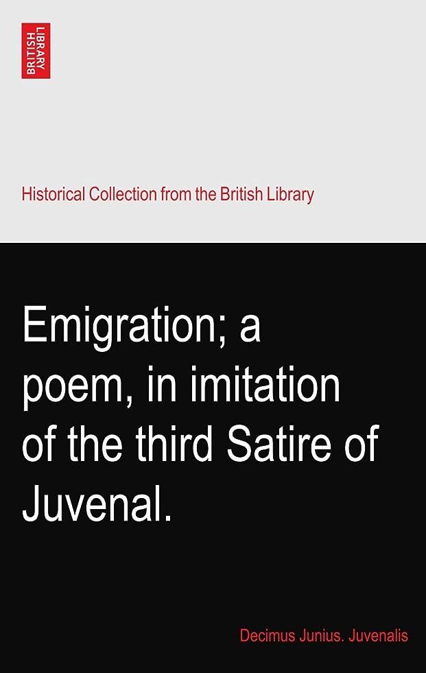 処理バーゲン迷惑Emigration; a poem, in imitation of the third Satire of Juvenal.