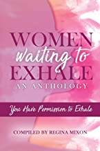 Women Waiting to Exhale: You Have Permission to Exhale