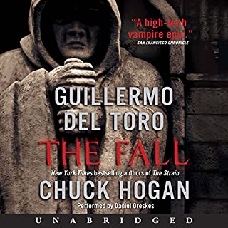 The Fall     Book Two of the Strain Trilogy              By:                                                                                                                                 Guillermo Del Toro,                                                                                        Chuck Hogan                               Narrated by:                                                                                                                                 Daniel Oreskes                      Length: 11 hrs and 31 mins     3,107 ratings     Overall 4.3