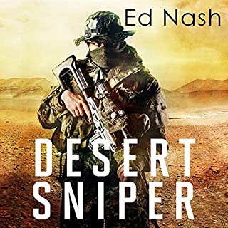 Desert Sniper     How One Ordinary Brit Went to War Against ISIS              By:                                                                                                                                 Ed Nash                               Narrated by:                                                                                                                                 Finlay Robertson                      Length: 8 hrs     97 ratings     Overall 4.6