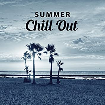 Summer Chill Out – Soft Ibiza Music, Deep Lounge, Relaxing Chill Out Music, Beach Relaxation, Sunrise