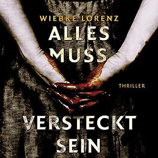 Alles muss versteckt sein                   Autor:                                                                                                                                 Wiebke Lorenz                               Sprecher:                                                                                                                                 Cathrin Bürger                      Spieldauer: 9 Std. und 29 Min.     574 Bewertungen     Gesamt 4,3